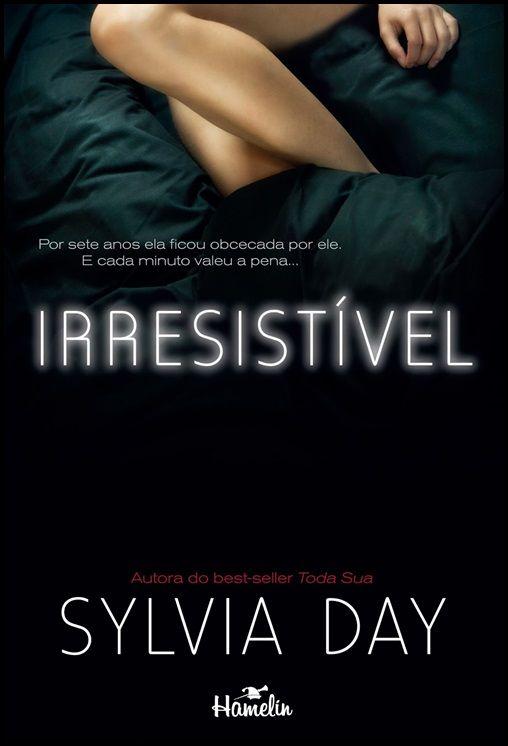 Resenha de Irresistível de Sylvia Day!! http://www.apaixonadasporlivros.com.br/irresistivel-de-sylvia-day-resenha/