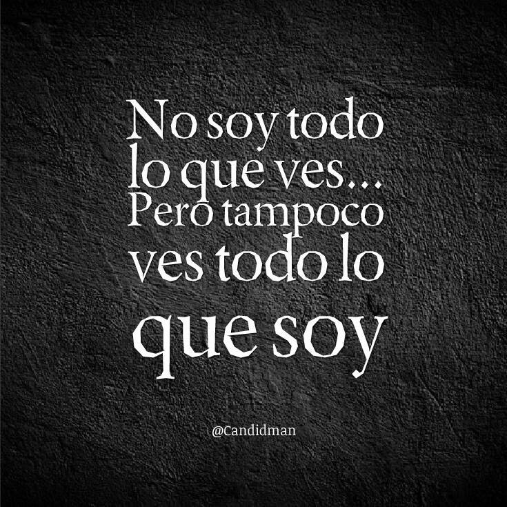 No Ves Todo Frases Pinterest Frases Spanish Quotes And Spanish