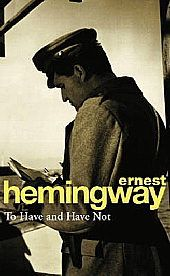 To Have and Have Not by Ernest Hemingway: Harry Morgan was hard, the classic Hemingway hero, rum-running, gun-running and man-running from Cuba to the Florida Keys in the depression. He ran risks, too, from stray coastguard bullets and sudden double-crosses. But it was the only way he...