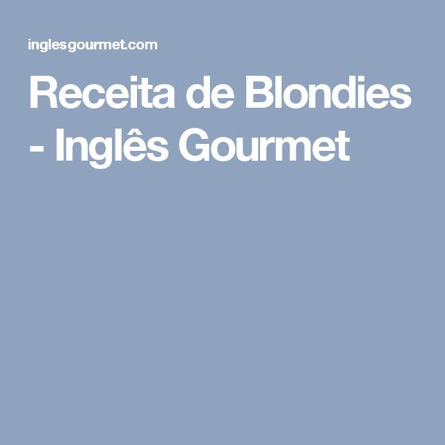 Receita de Blondies - Inglês Gourmet