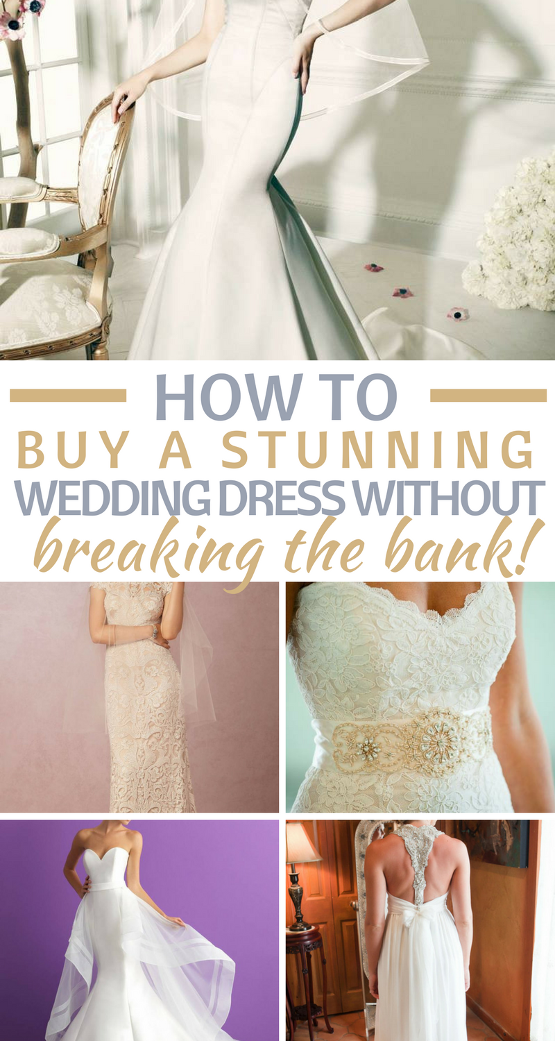 How to Buy a Stunning Wedding Dress Without Breaking the Bank ...