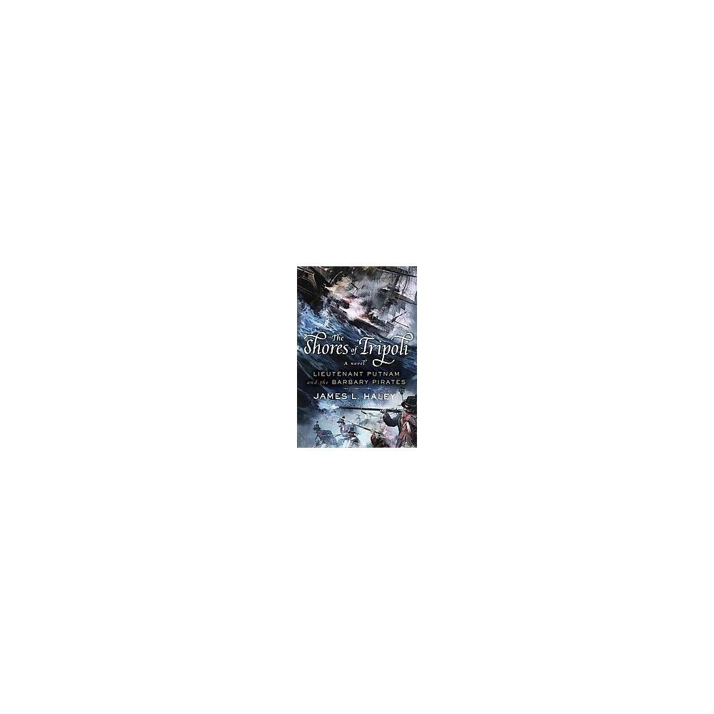 Shores of Tripoli (Hardcover) (James L. Haley)