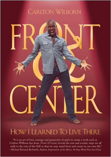Carlton Wilborn - Igniting Freedom, Courage and Healing | LivingFront&Center.com