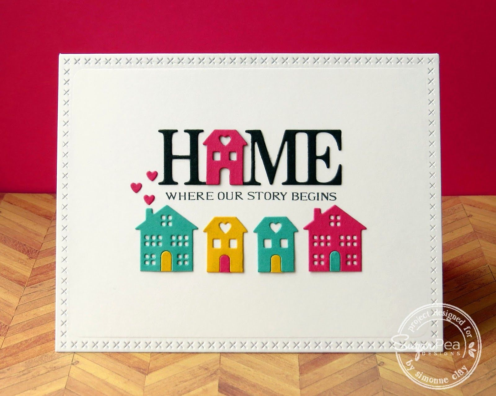 home sweet home designs. card house home street neighbourhood SugarPea Designs  SugarCuts Home Sweet Sentiments by Simonne ClaySemSee s Sparkly Scribblings SemSee SPD March Release Day Blog Hop