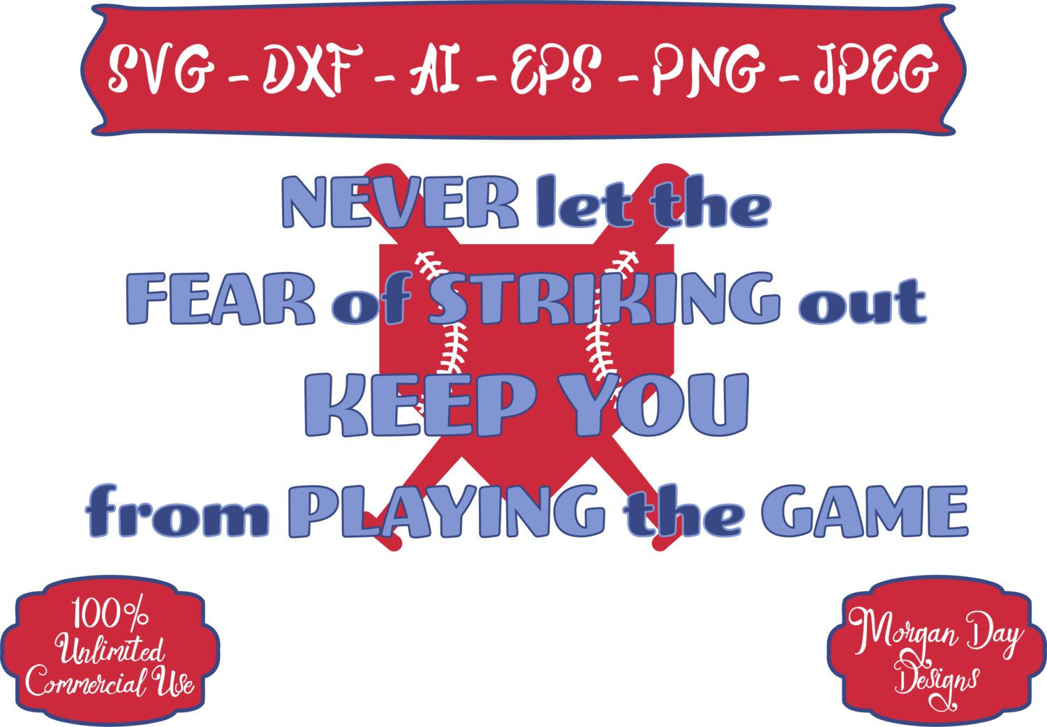 Baseball SVG Never let the Fear of Striking out Keep You