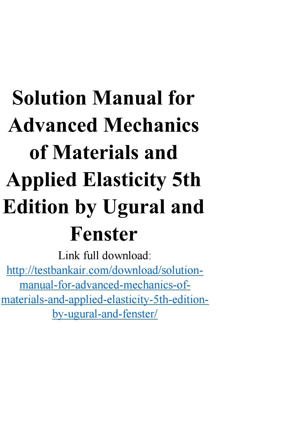 Solution Manual for Advanced Mechanics of Materials and Applied Elasticity  5th Edition by Ugural