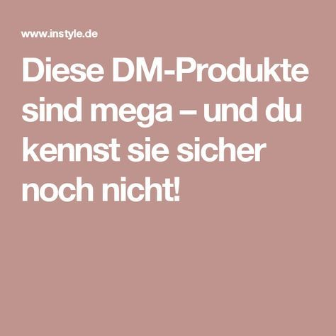Diese DM-Produkte sind unschlagbar gut – und du kennst sie ...