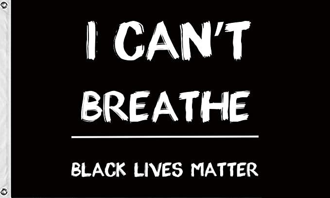 Amazon Com Black Lives Matter Flag Outdoor Banner I Can T Breathe 36x60 Inch Flag Justice For Grommets Fade Black Lives Matter Outdoor Banners Black Lives