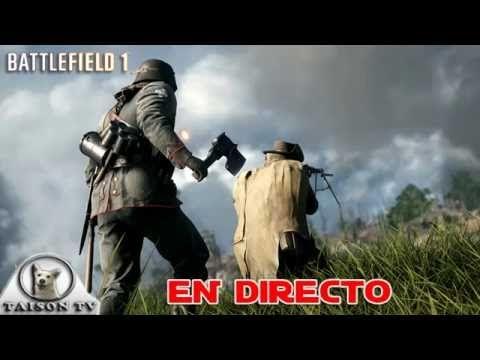 EN DIRECTO BATTLEFIELD 1 Alfa Cerrada - Afilando el Hacha
