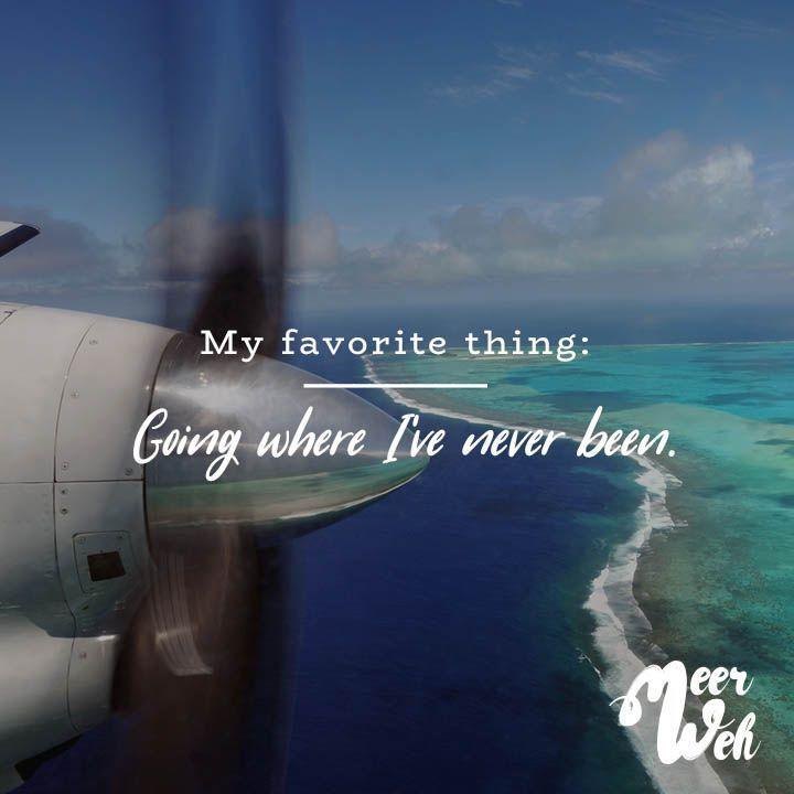 My favorite thing: Going where I've never been. – VISUAL STATEMENTS®