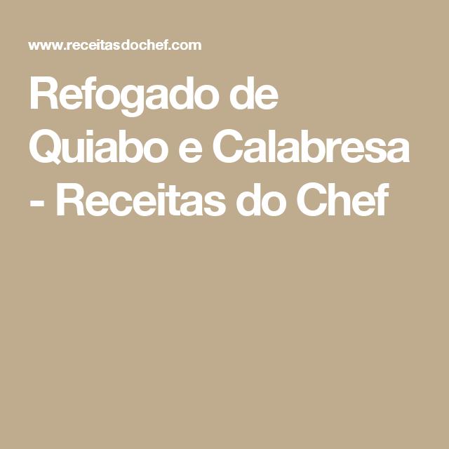 Refogado de Quiabo e Calabresa - Receitas do Chef