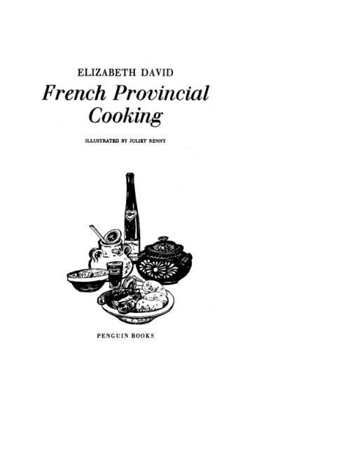 French provincial cooking by elizabeth david cookbook - French provincial cuisine ...