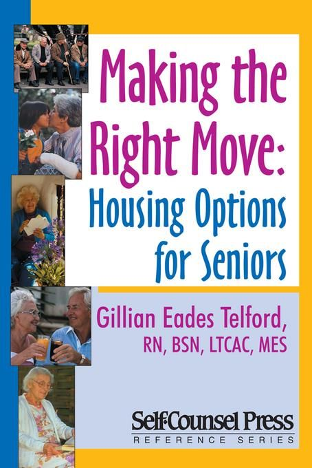 Making The Right Move Housing Options For Seniors By Gillian Eades