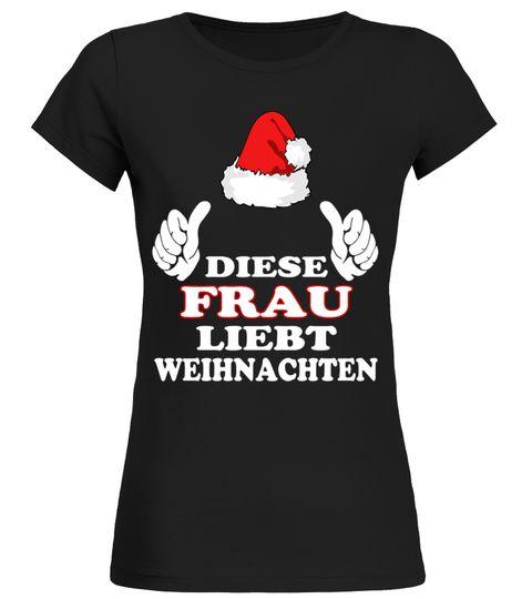 Diese Frau liebt Weihnachten T-Shirt anti weihnachten t-shirt, t ...