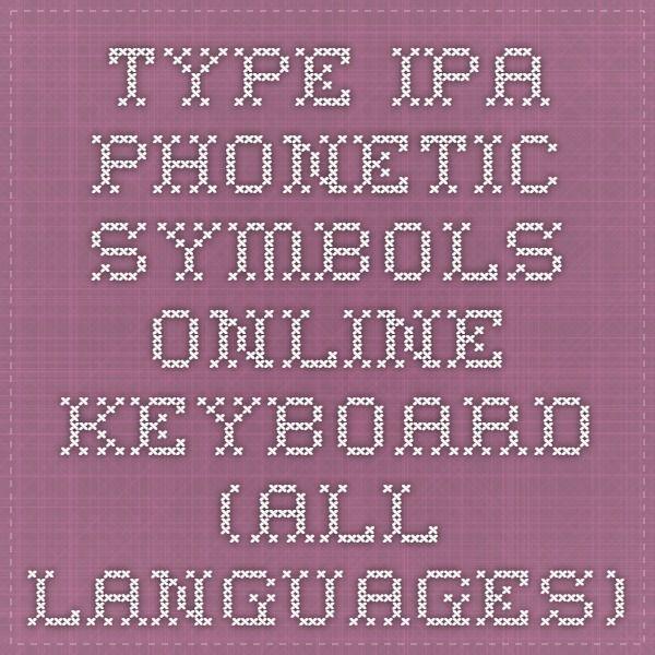 Type IPA phonetic symbols - online keyboard (all languages