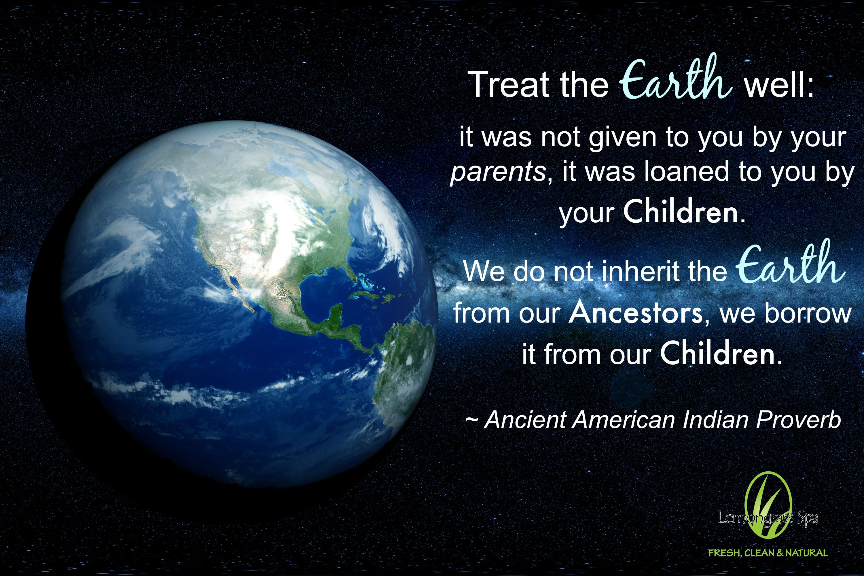 Treat the earth well inspirational quote…Earth Day 2015