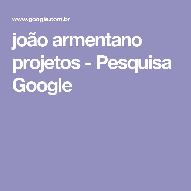 joão armentano projetos - Pesquisa Google