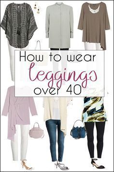 How to wear leggings over 40, 50, 60 and beyond. | 40plusstyle.com        How to wear leggings over 40, 50, 60 and beyond. | 40plusstyle.com #40plusstylecom #leggings #wear