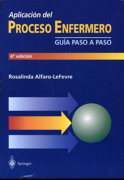 Aplicación del proceso enfermero PDF Rosalinda Alfaro-LeFevre ...