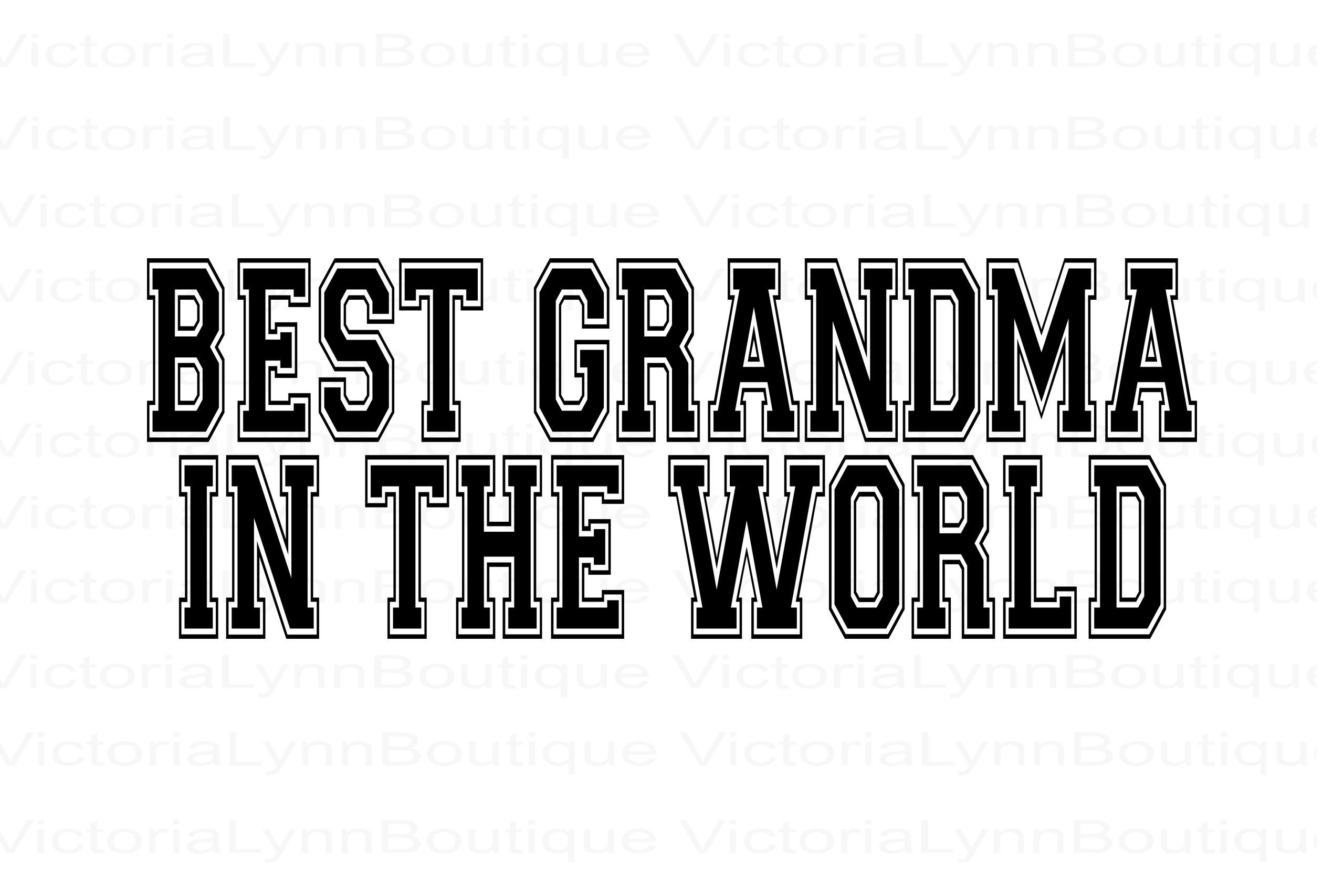 Best Grandma In The World For Sublimation Printing Png File Best Grandma Design Family Png Instant Digital Do Tshirt Designs Quote Png Sublimation Printing