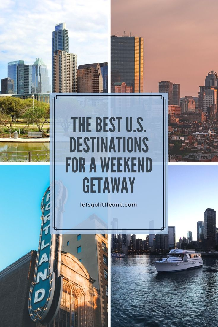 friday faves! six great u.s. destinations for a weekend getaway