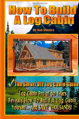 How To Build A Log Cabin: The Smart DIY Log Cabin Guide! by Rob Winters http://www.amazon.com/dp/1492974617/ref=cm_sw_r_pi_dp_VDzNvb1060589