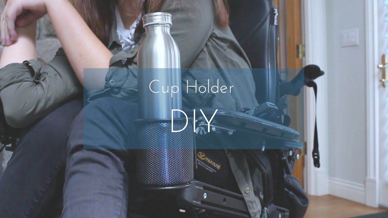 Diy Cup Holder For A Wheelchair Youtube With Images Diy Cups Cup Holder Diy Holder