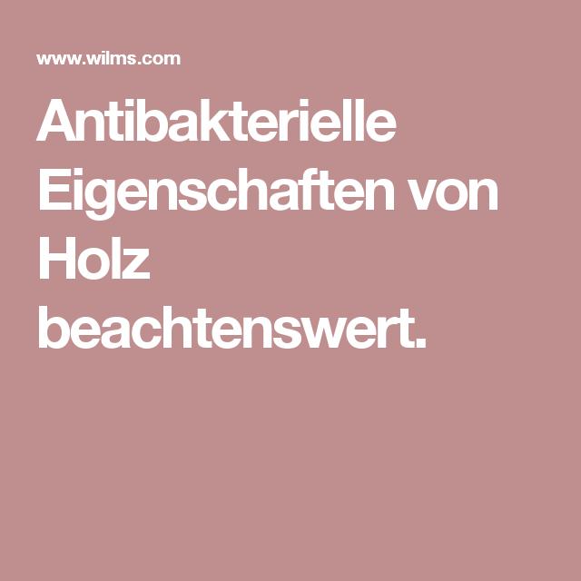Antibakterielle Eigenschaften Von Holz Beachtenswert Gesundes