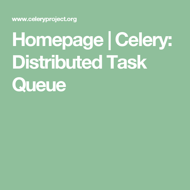 Homepage | Celery: Distributed Task Queue | Python web
