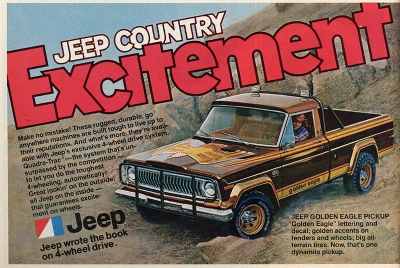 Jeep Golden Eagle Pickup Ad 1978 Jeep Golden Eagle Jeep Car Ads