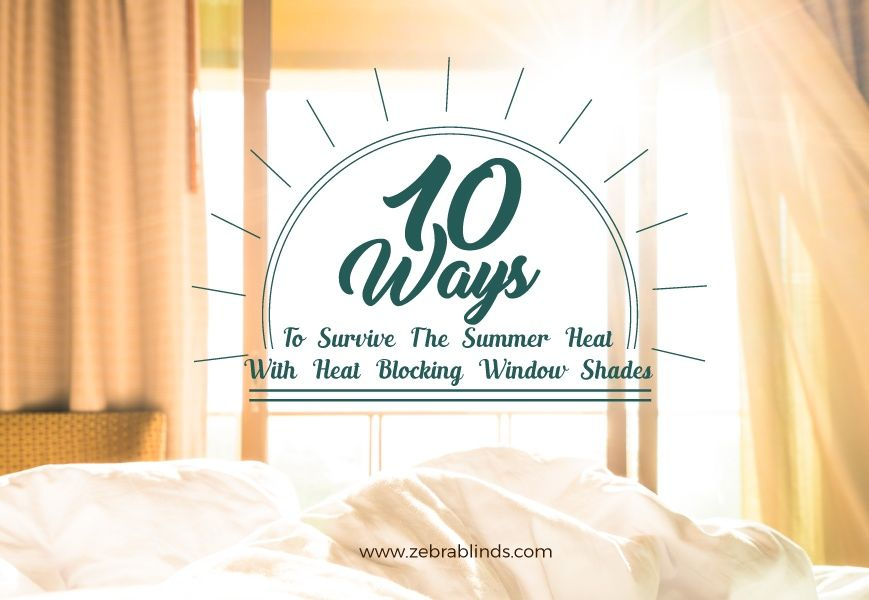 10 Ways To Survive The Summer Heat With Heat Blocking Window