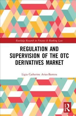 Pdf Download Regulation And Supervision Of The Otc Derivatives
