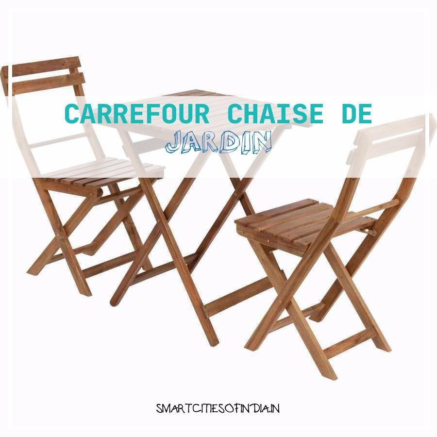 22 nouveau carrefour chaise de jardin