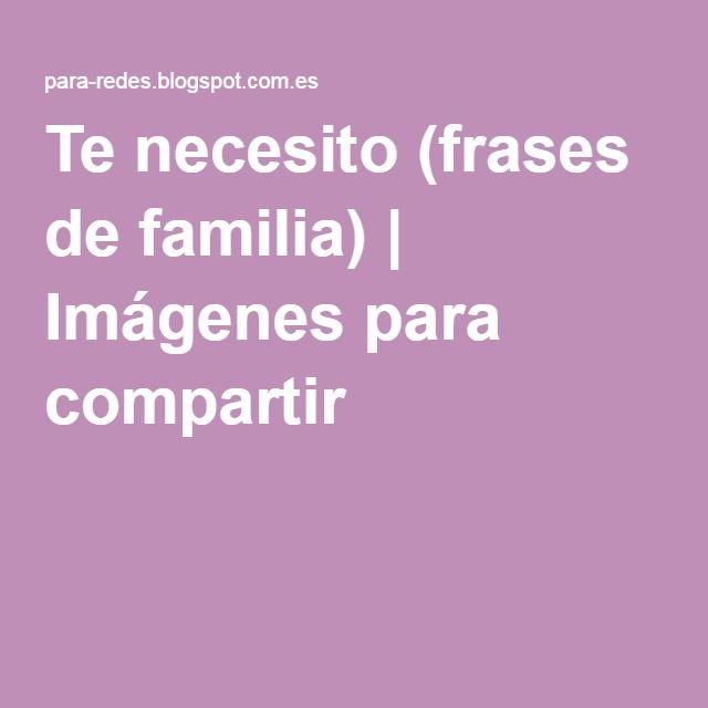 Te necesito (frases de familia) | Imágenes para compartir