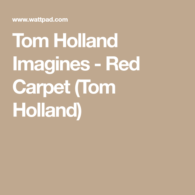 Tom Holland Imagines - Soulmate (T H) | Tom Holland | Tom