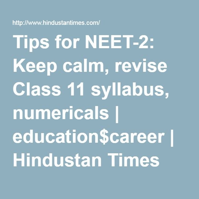 Tips for NEET-2: Keep calm, revise Class 11 syllabus, numericals ...