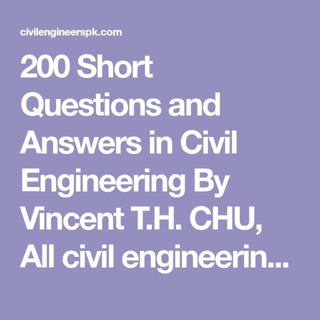 200 Short Questions and Answers in Civil Engineering By