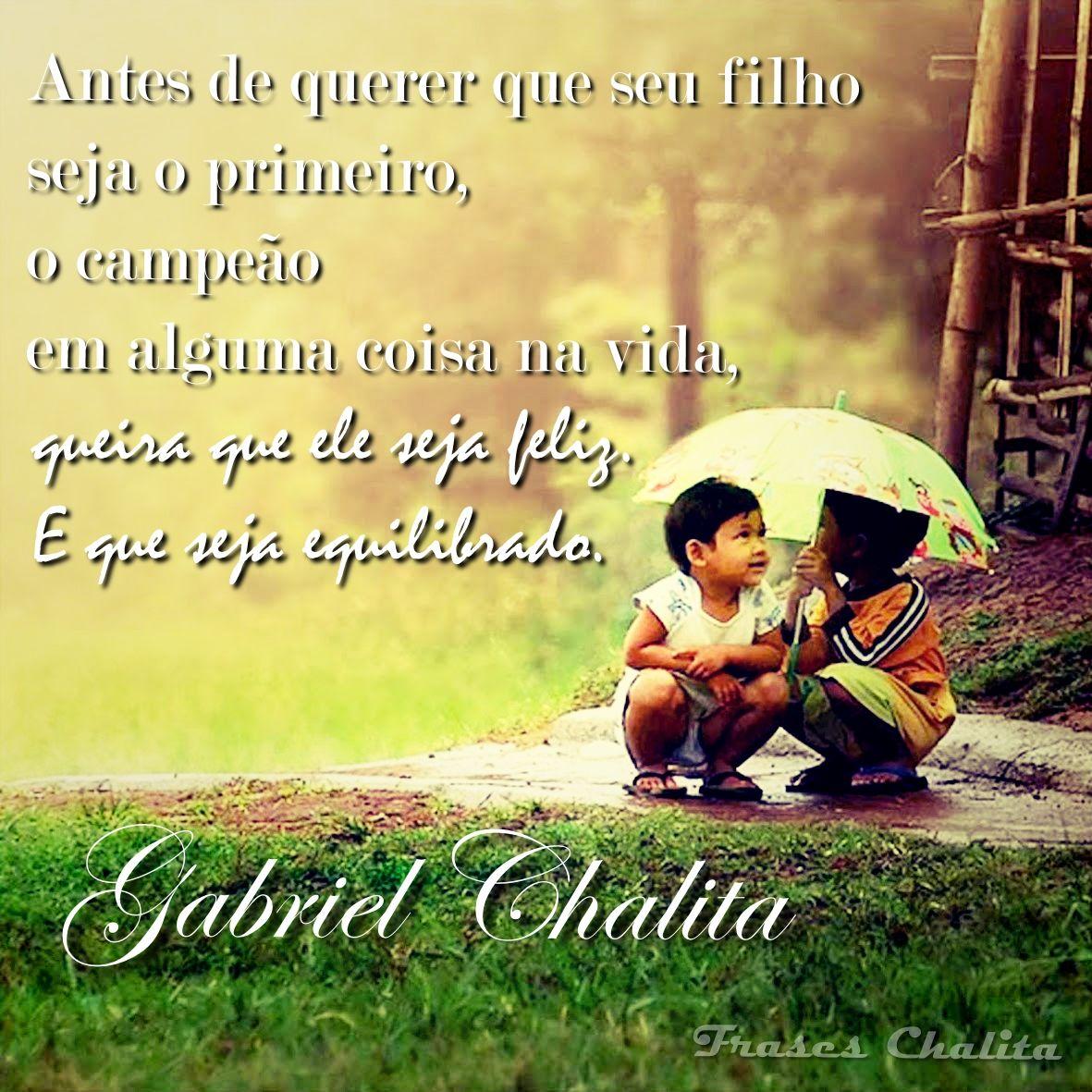Gabriel Chalita Frases Pesquisa Google Mensagens