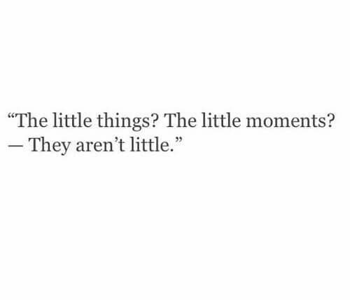 The little things.