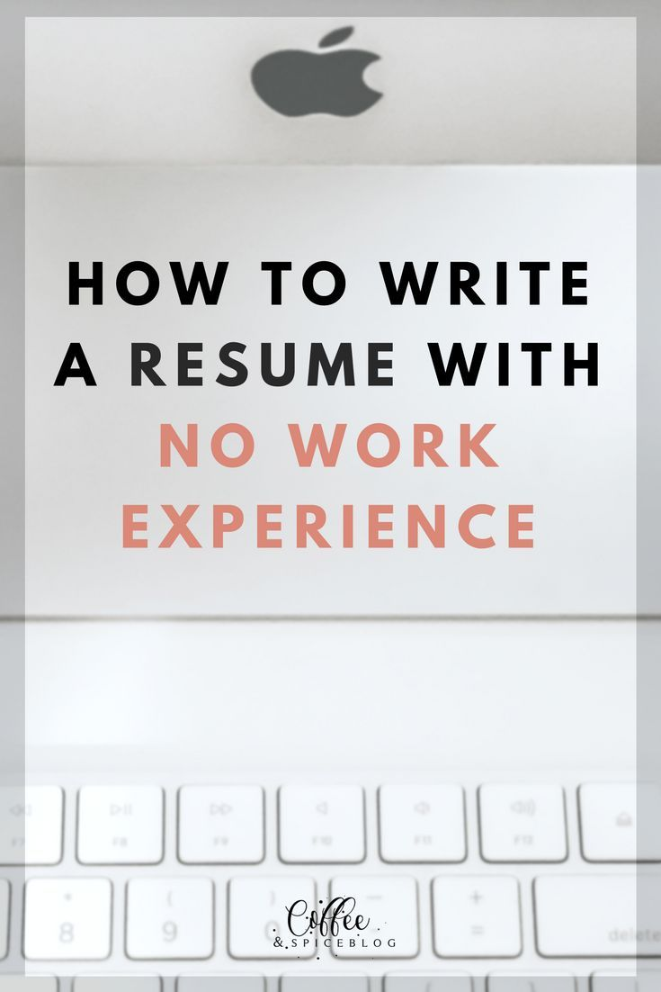 How to write a resume with no work experience resume