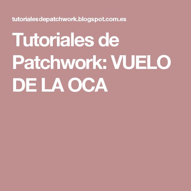 PatchworkVuelo En De Tutoriales OcaManualidades La Quilti qULMpVzSG