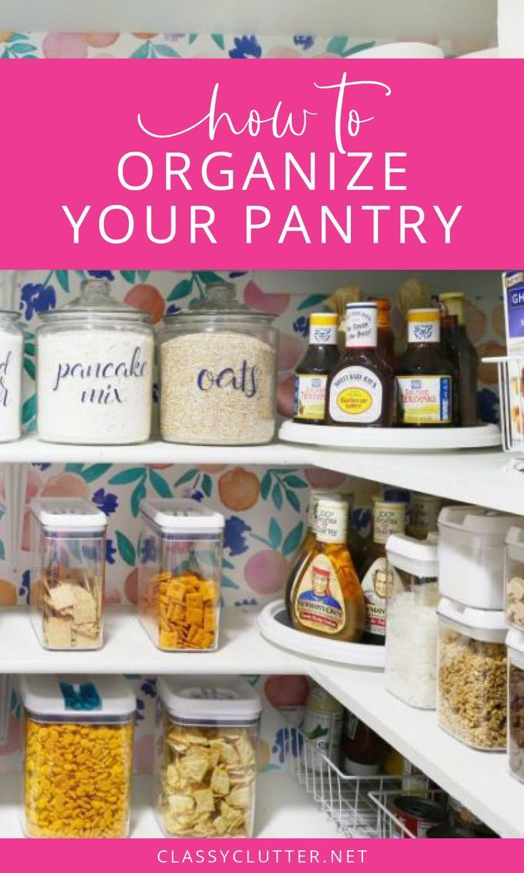 How to Organize Your Pantry | Pantry Organization 101 | Classy Clutter