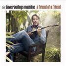 Dave Rawlings Machine - A Friend of A Friend