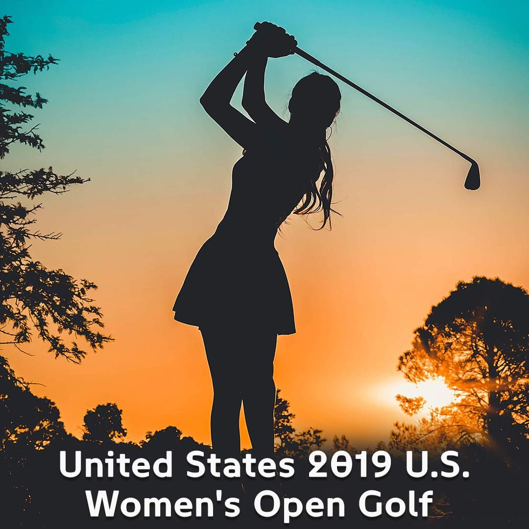 Watch the 74th United States 2019 U.S. WomenOpenGolf