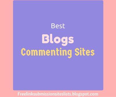 Dofollow Blogs Commenting Sites List - High PR, Authority Sites