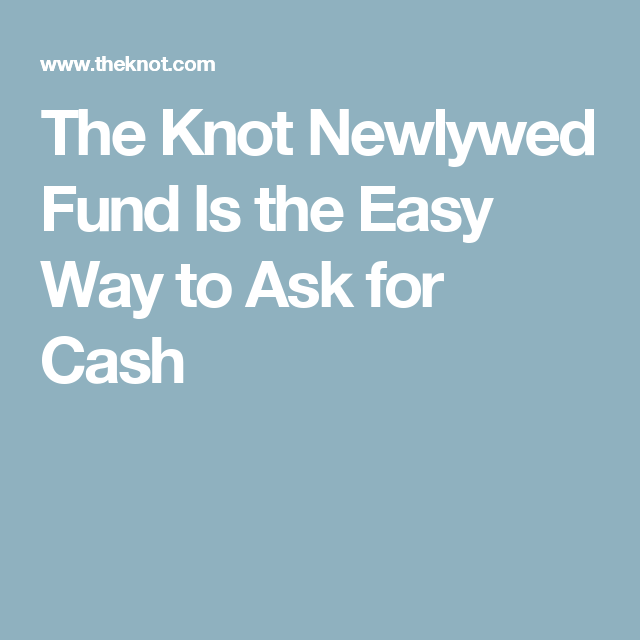 The Knot Newlywed Fund Is the Easy Way to Ask for Cash