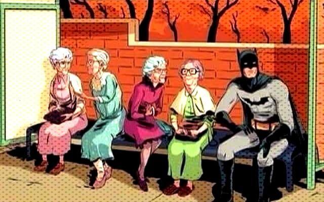 Batman und 4 ältere Damen auf einer Bank. Nana nana nana nana  Batman und 4 ältere Damen auf eine