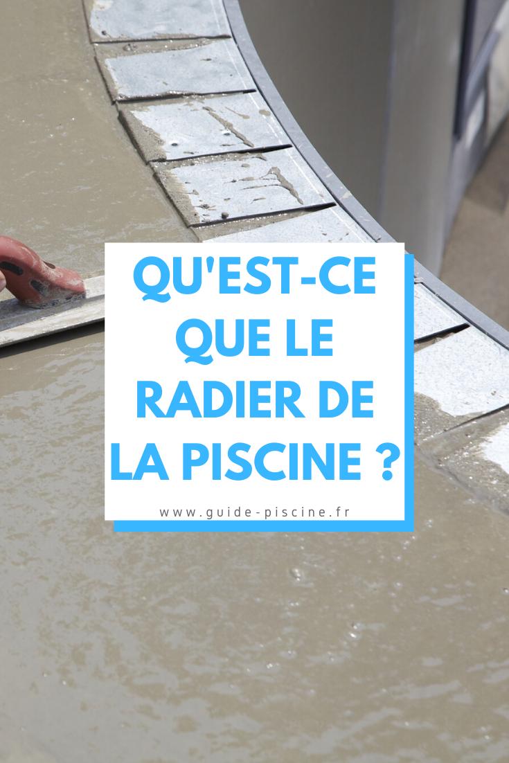 Qu Est Ce Que Le Radier De La Piscine En 2020 Terrassement Maison Piscine Construction Piscine