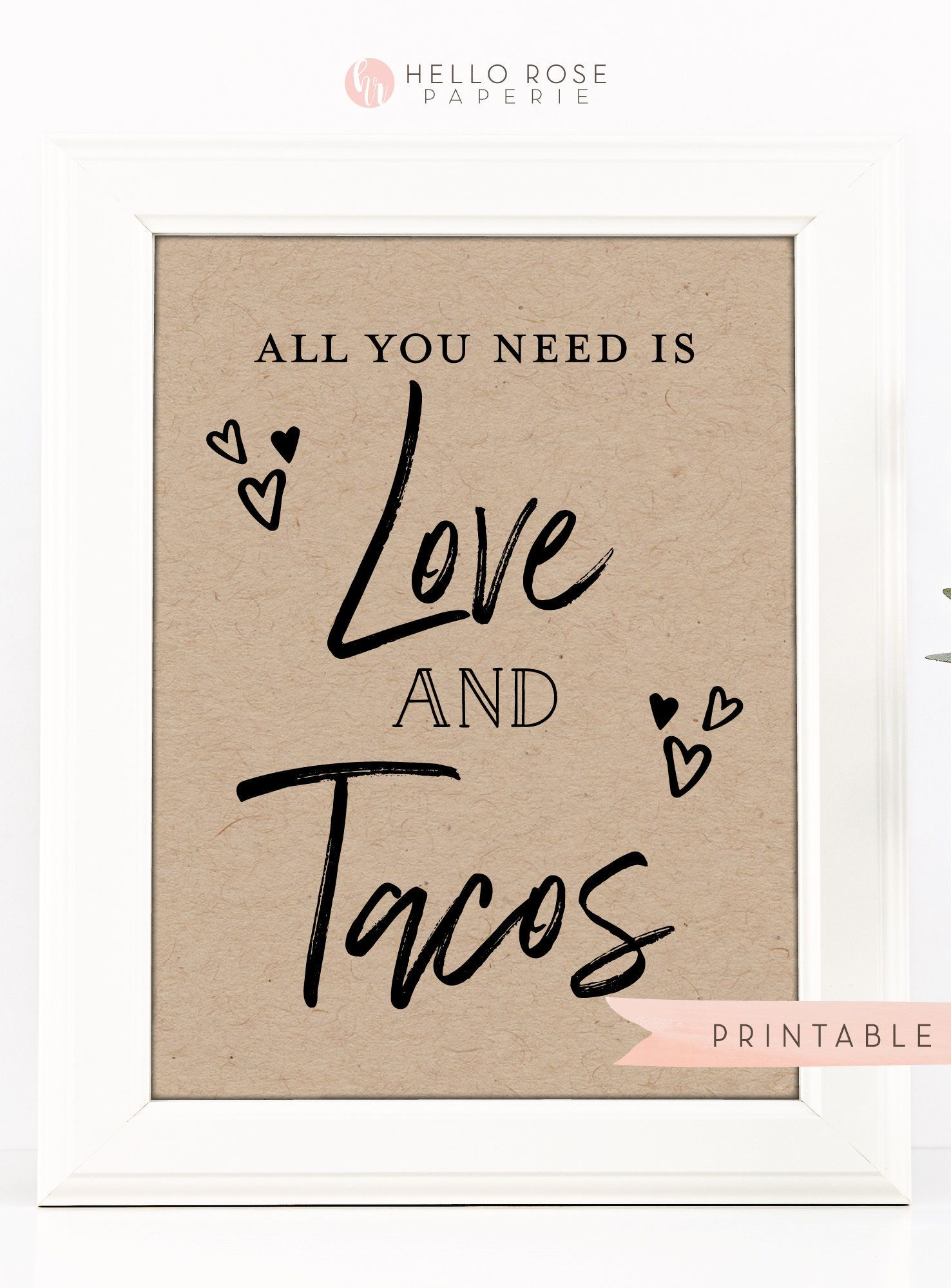 All You Need Is Love And Tacos Printable Download Rustic Etsy In 2021 Rustic Modern Wedding Wedding Bridal Shower Wedding Modern