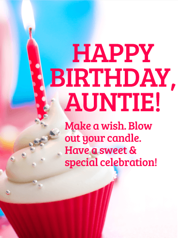 Make A Wish Happy Birthday Card For Aunt A Yummy Cupcake Topped